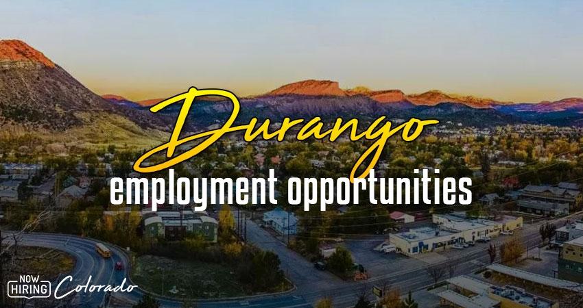 Jobs in Durango, Colorado